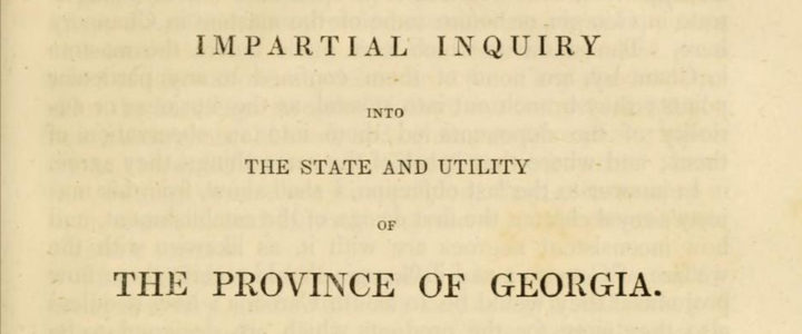 An Impartial Inquiry into the State and Utility of the Provinces of Georgia