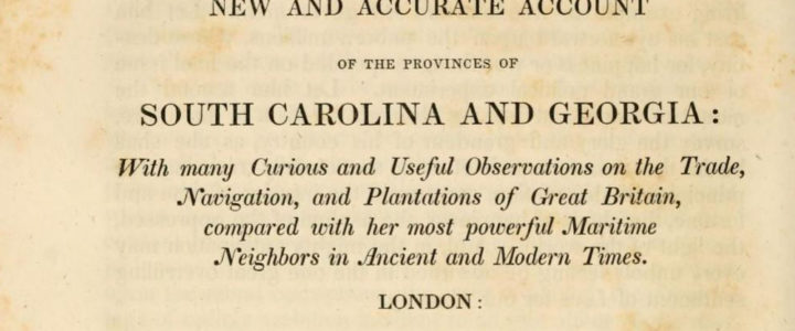 A New and Accurate Account of the Provinces of South Carolina and Georgia, 1733